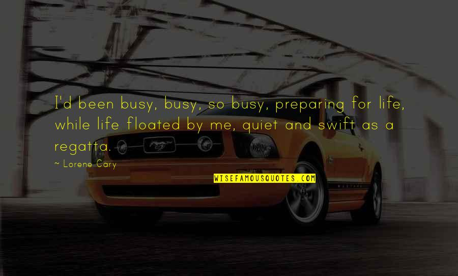 Been Busy Quotes By Lorene Cary: I'd been busy, busy, so busy, preparing for