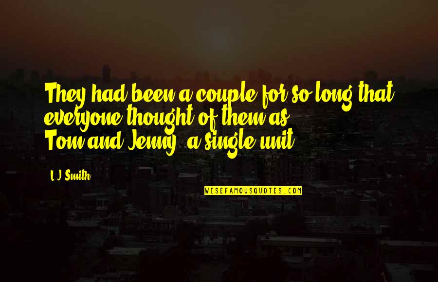 Been Single For So Long Quotes By L.J.Smith: They had been a couple for so long