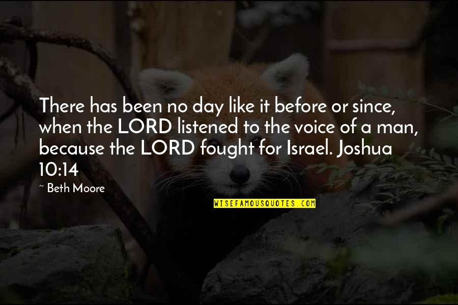 Been There Before Quotes By Beth Moore: There has been no day like it before