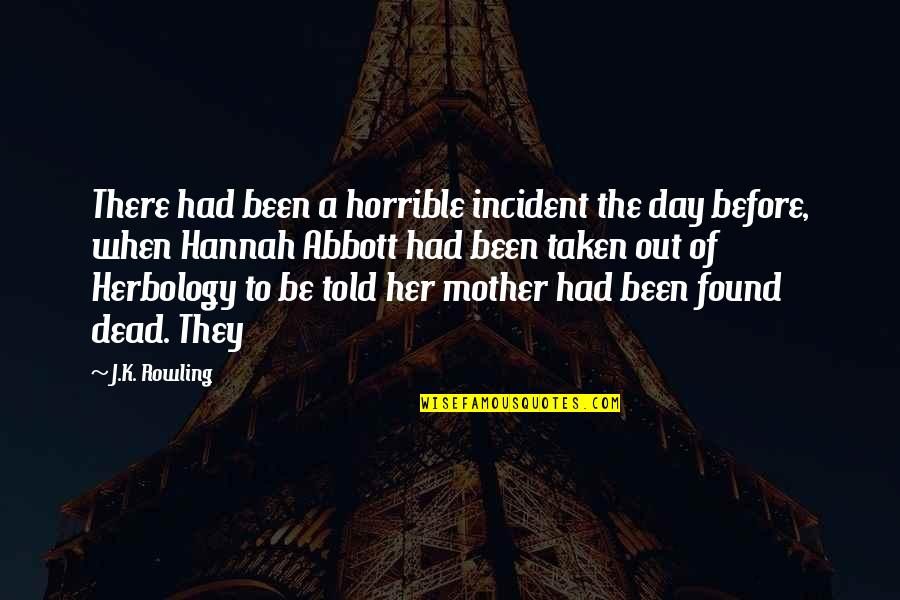 Been There Before Quotes By J.K. Rowling: There had been a horrible incident the day