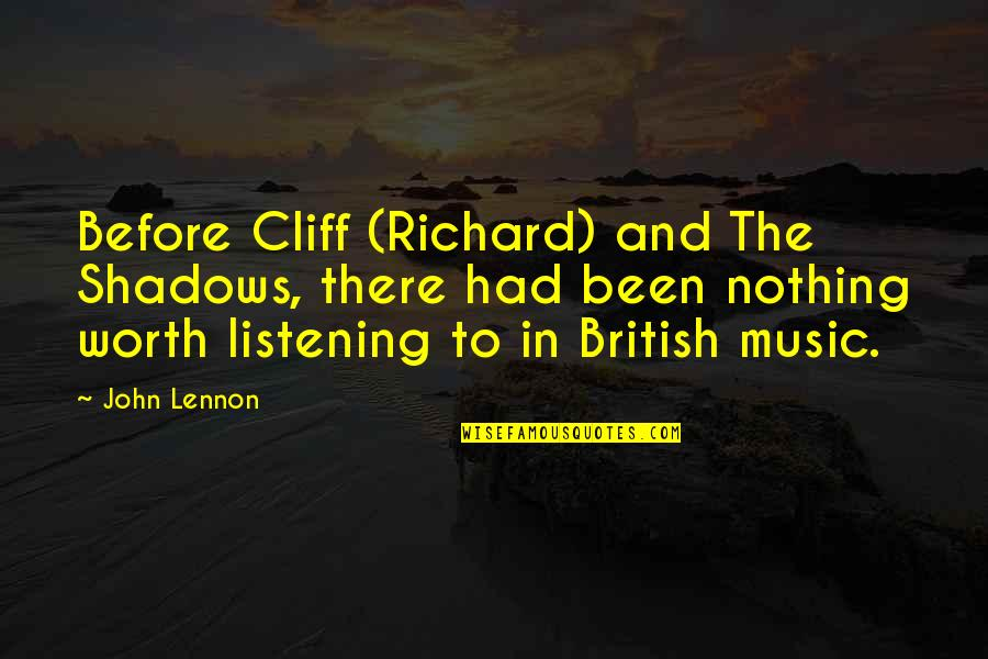 Been There Before Quotes By John Lennon: Before Cliff (Richard) and The Shadows, there had