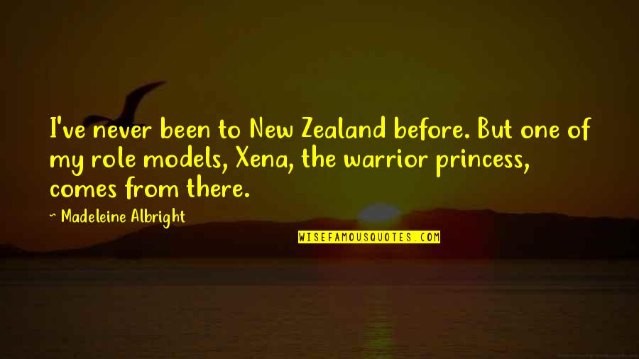 Been There Before Quotes By Madeleine Albright: I've never been to New Zealand before. But