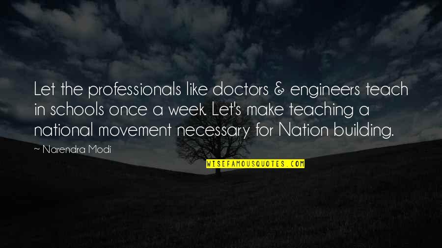 Beer Funnel Quotes By Narendra Modi: Let the professionals like doctors & engineers teach