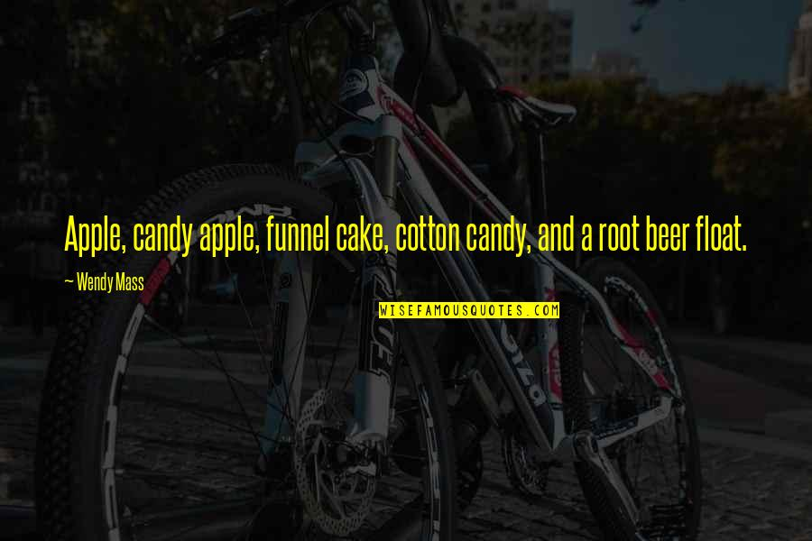 Beer Funnel Quotes By Wendy Mass: Apple, candy apple, funnel cake, cotton candy, and