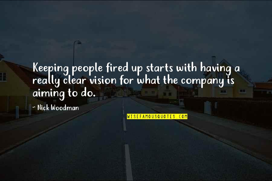 Before Bed Love Quotes By Nick Woodman: Keeping people fired up starts with having a