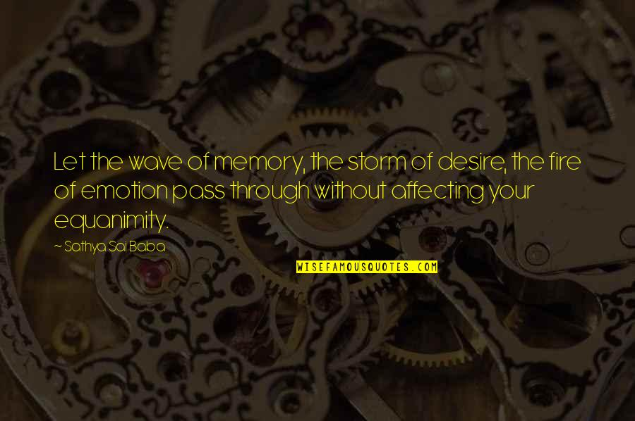 Before Bed Love Quotes By Sathya Sai Baba: Let the wave of memory, the storm of