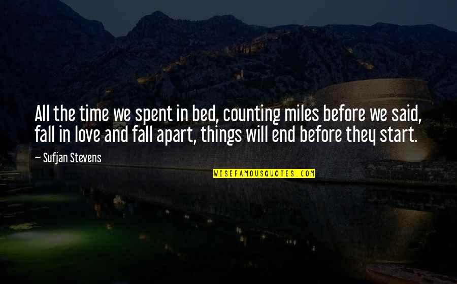 Before Bed Love Quotes By Sufjan Stevens: All the time we spent in bed, counting