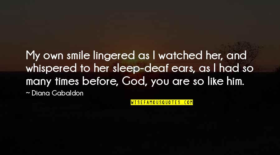 Before You Sleep Quotes By Diana Gabaldon: My own smile lingered as I watched her,