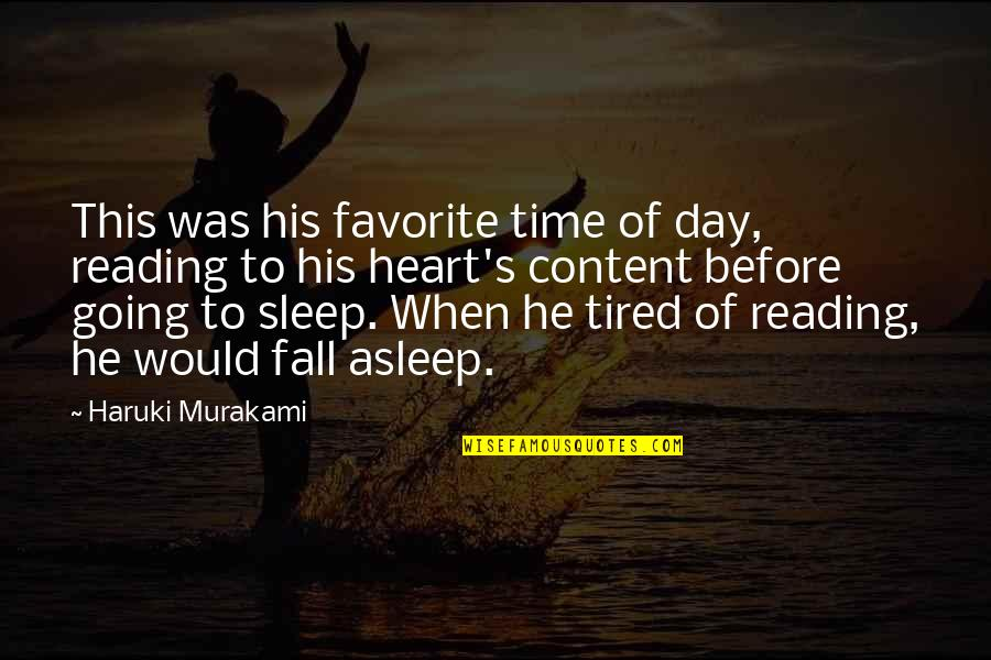 Before You Sleep Quotes By Haruki Murakami: This was his favorite time of day, reading