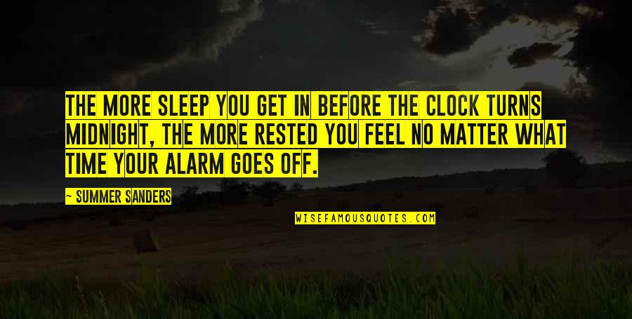 Before You Sleep Quotes By Summer Sanders: The more sleep you get in before the