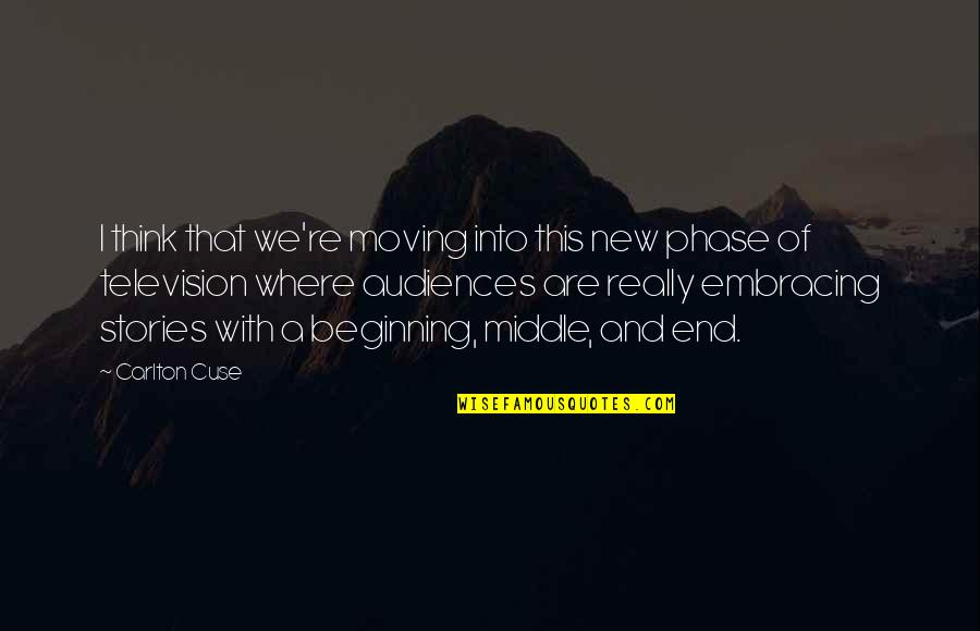 Beginning Of A New End Quotes By Carlton Cuse: I think that we're moving into this new