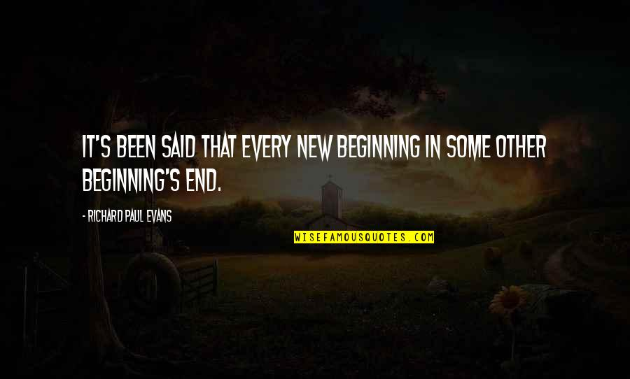 Beginning Of A New End Quotes By Richard Paul Evans: It's been said that every new beginning in