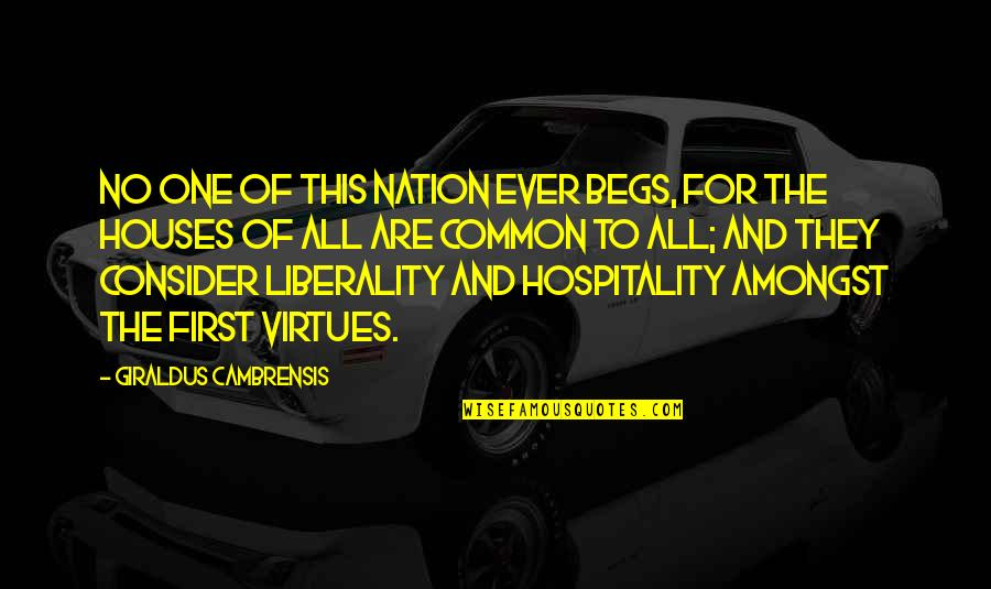 Begs Quotes By Giraldus Cambrensis: No one of this nation ever begs, for