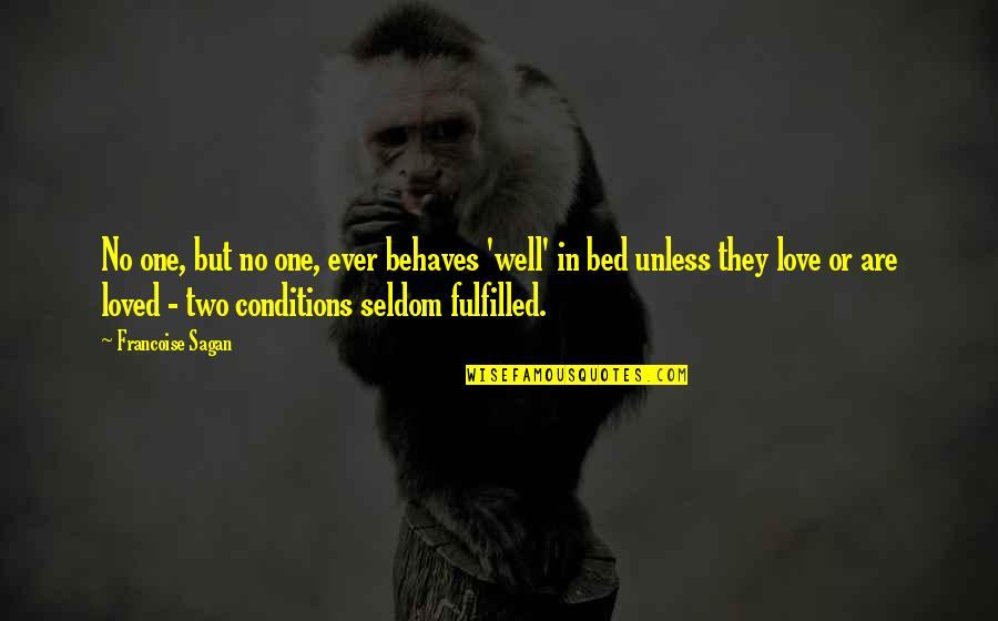 Behaves Quotes By Francoise Sagan: No one, but no one, ever behaves 'well'