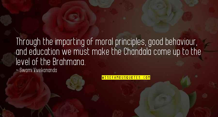 Behaviour In Education Quotes By Swami Vivekananda: Through the imparting of moral principles, good behaviour,