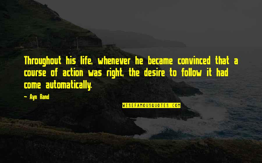 Behaviour Management Quotes By Ayn Rand: Throughout his life, whenever he became convinced that