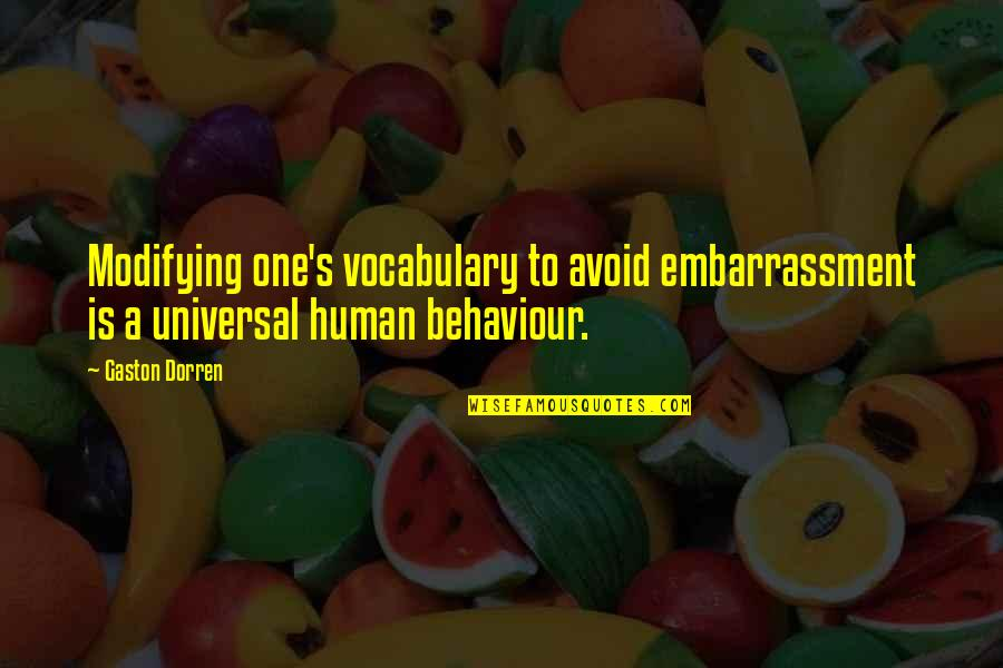 Behaviour Quotes By Gaston Dorren: Modifying one's vocabulary to avoid embarrassment is a