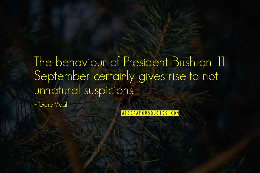 Behaviour Quotes By Gore Vidal: The behaviour of President Bush on 11 September