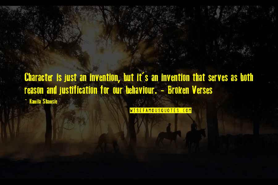 Behaviour Quotes By Kamila Shamsie: Character is just an invention, but it's an