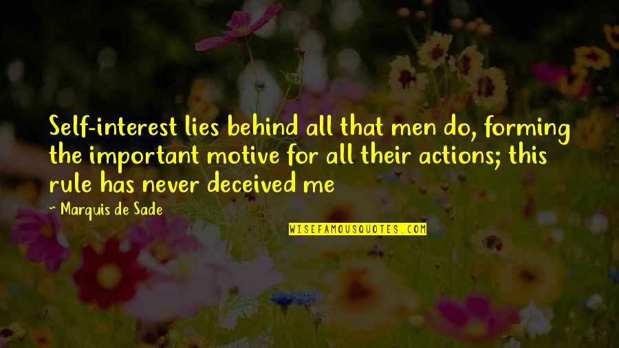 Behaviour Quotes By Marquis De Sade: Self-interest lies behind all that men do, forming