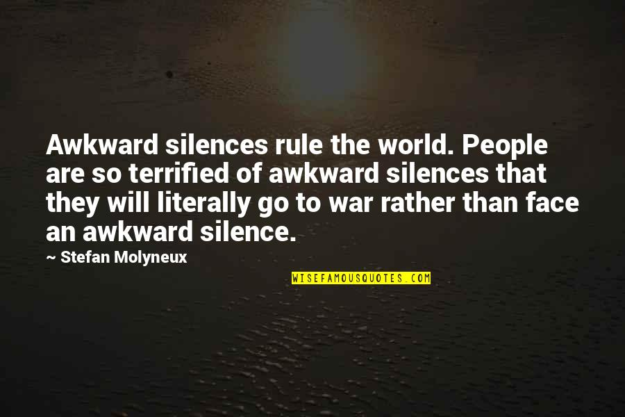 Behaviour Quotes By Stefan Molyneux: Awkward silences rule the world. People are so