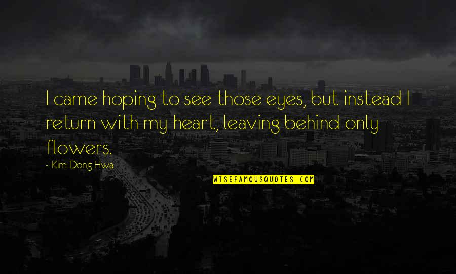Behind My Eyes Quotes By Kim Dong Hwa: I came hoping to see those eyes, but