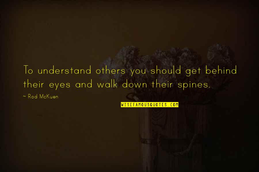 Behind My Eyes Quotes By Rod McKuen: To understand others you should get behind their