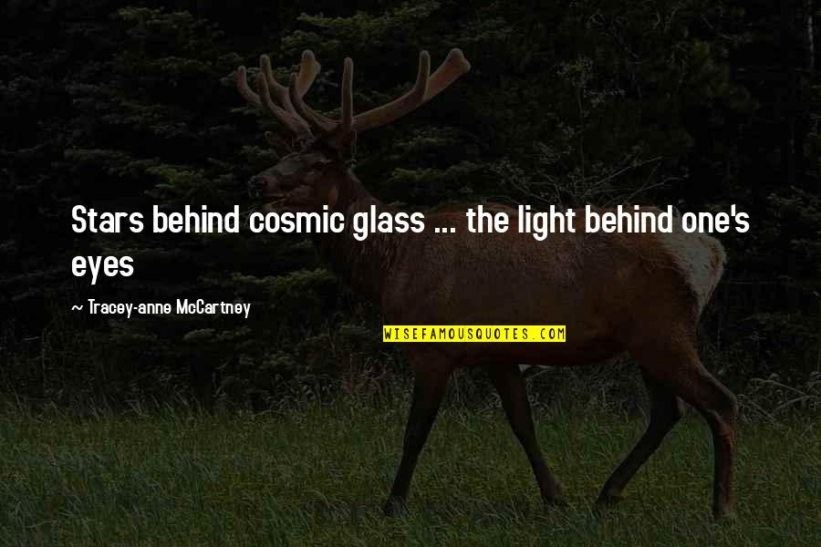 Behind My Eyes Quotes By Tracey-anne McCartney: Stars behind cosmic glass ... the light behind