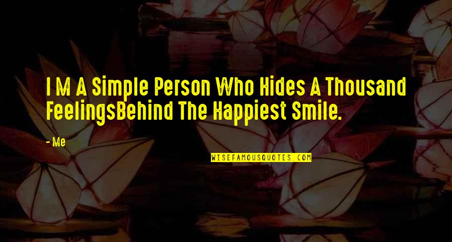 Behind Smile Quotes By Me: I M A Simple Person Who Hides A