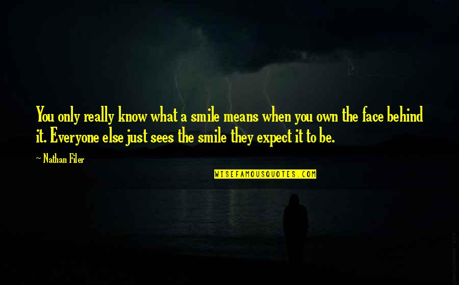 Behind Smile Quotes By Nathan Filer: You only really know what a smile means