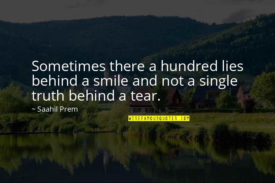 Behind Smile Quotes By Saahil Prem: Sometimes there a hundred lies behind a smile