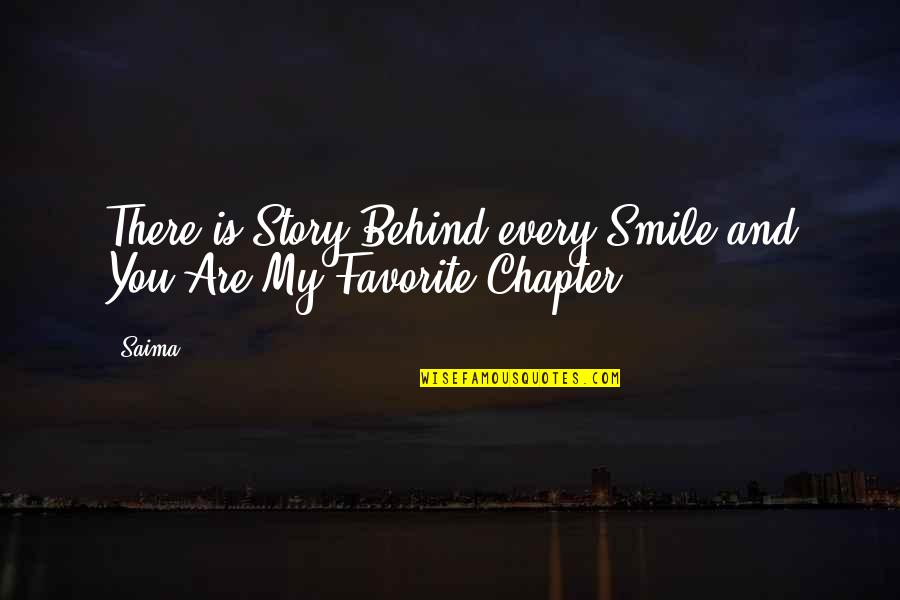 Behind Smile Quotes By Saima: There is Story Behind every Smile and You