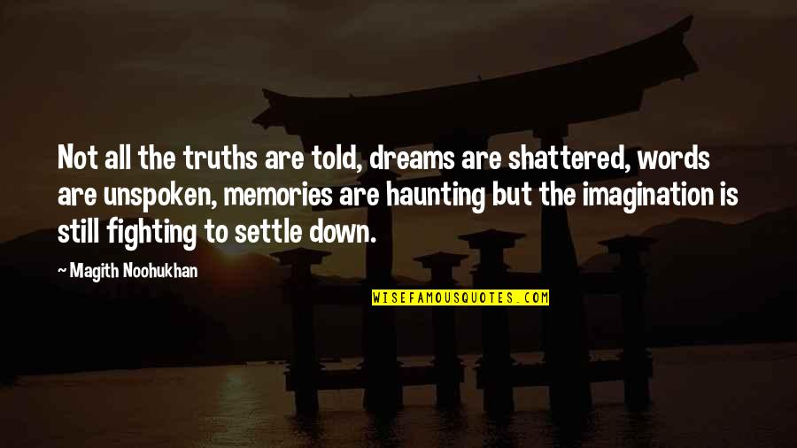 Behind The Beautiful Forevers Character Quotes By Magith Noohukhan: Not all the truths are told, dreams are