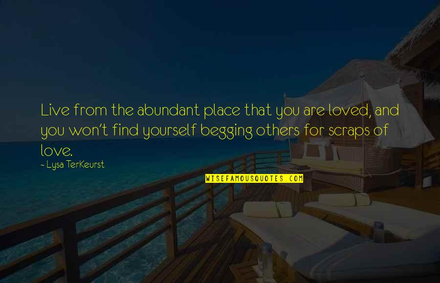 Being A Future Teacher Quotes By Lysa TerKeurst: Live from the abundant place that you are