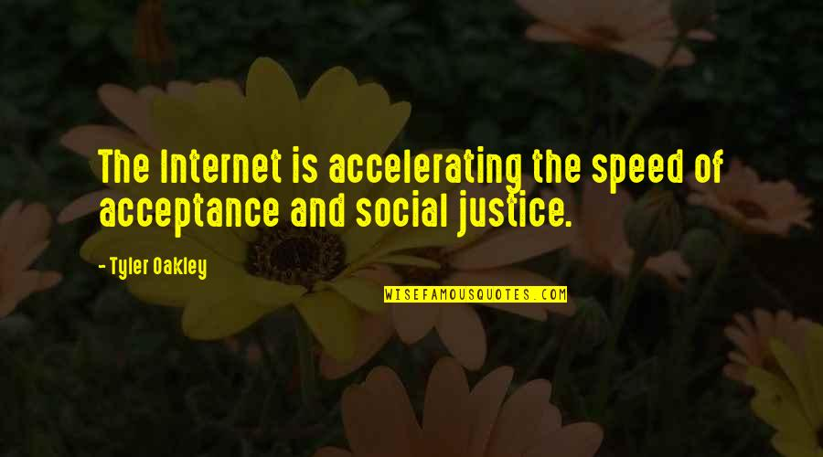 Being A Good Judge Of Character Quotes By Tyler Oakley: The Internet is accelerating the speed of acceptance