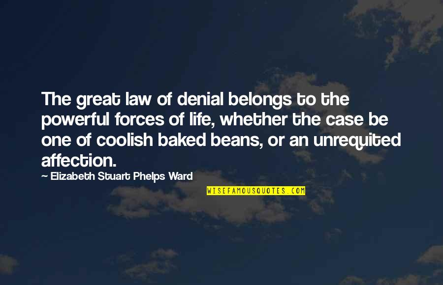 Being A Good Listener Quotes By Elizabeth Stuart Phelps Ward: The great law of denial belongs to the