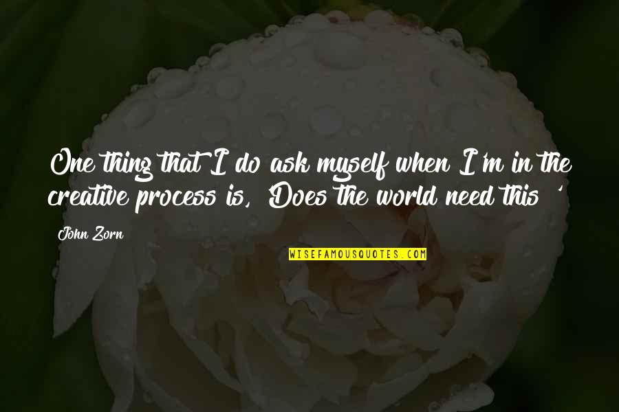 Being A Man Of His Word Quotes By John Zorn: One thing that I do ask myself when