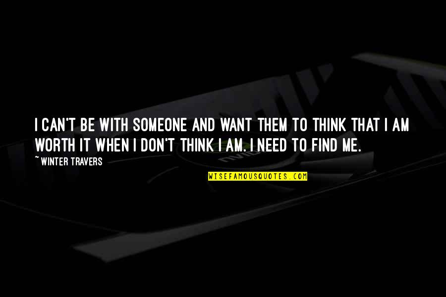 Being A Simple Man Quotes By Winter Travers: I can't be with someone and want them