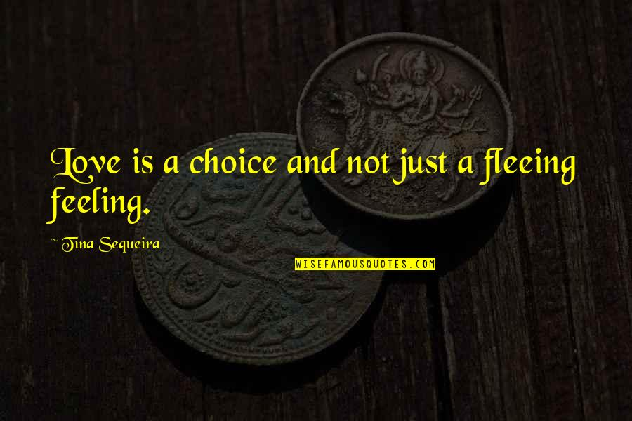 Being A Sports Captain Quotes By Tina Sequeira: Love is a choice and not just a