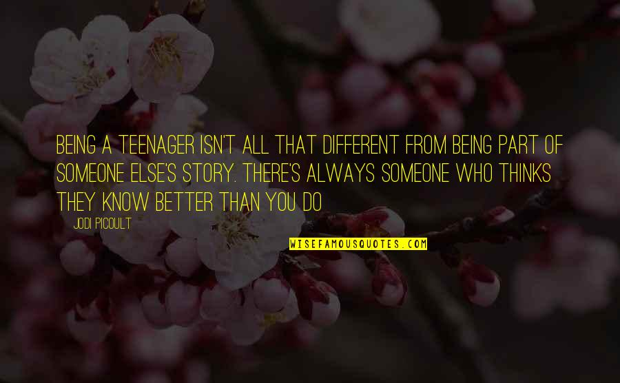 Being A Teenager Quotes By Jodi Picoult: Being a teenager isn't all that different from