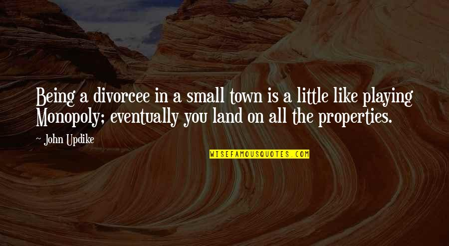 Being A Witch Quotes By John Updike: Being a divorcee in a small town is