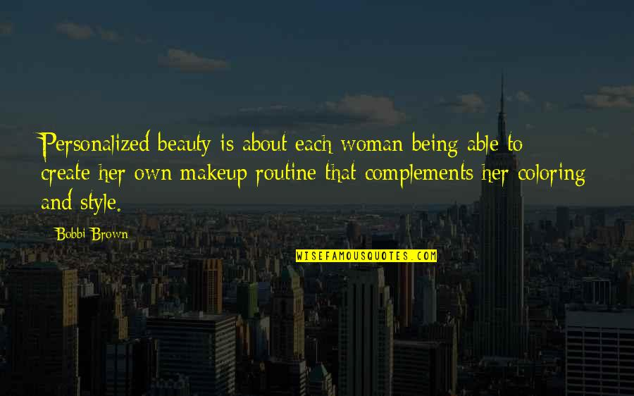 Being A Woman Of Beauty Quotes By Bobbi Brown: Personalized beauty is about each woman being able