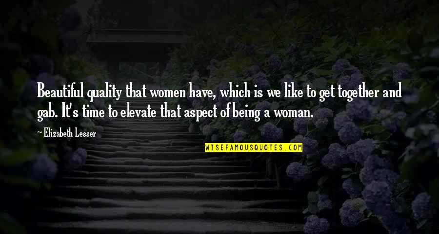 Being A Woman Quotes By Elizabeth Lesser: Beautiful quality that women have, which is we