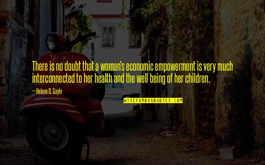 Being A Woman Quotes By Helene D. Gayle: There is no doubt that a woman's economic