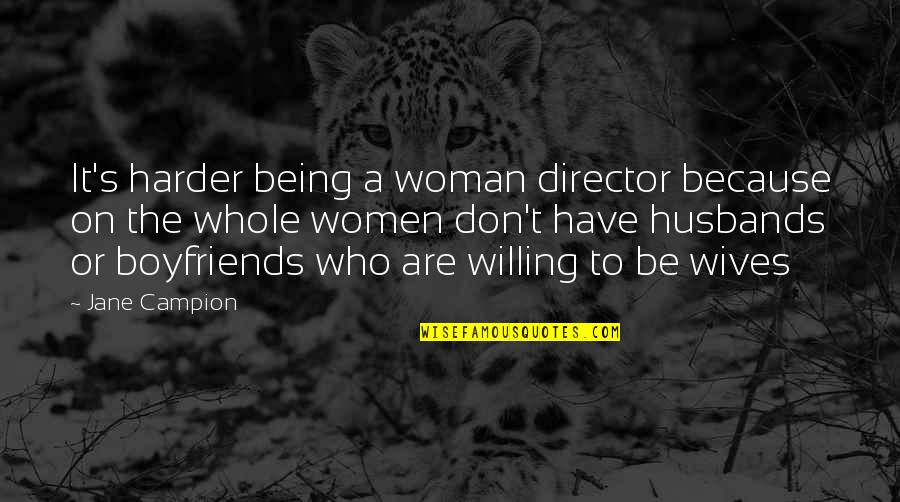 Being A Woman Quotes By Jane Campion: It's harder being a woman director because on