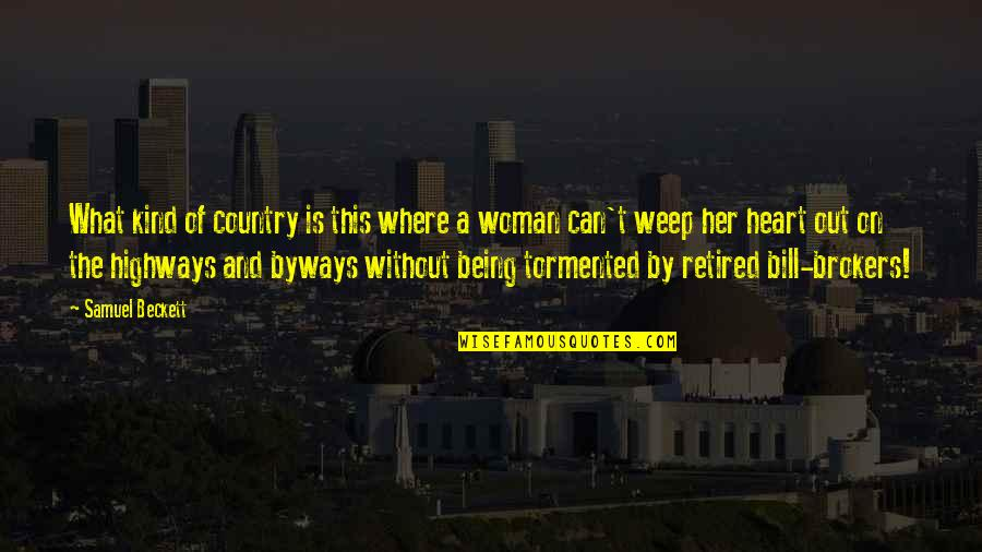 Being A Woman Quotes By Samuel Beckett: What kind of country is this where a