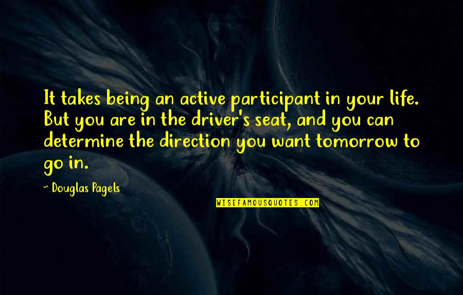 Being Active In Life Quotes By Douglas Pagels: It takes being an active participant in your