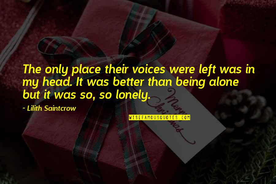 Being Alone Not Lonely Quotes By Lilith Saintcrow: The only place their voices were left was