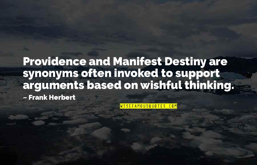 Being An Editor Quotes By Frank Herbert: Providence and Manifest Destiny are synonyms often invoked