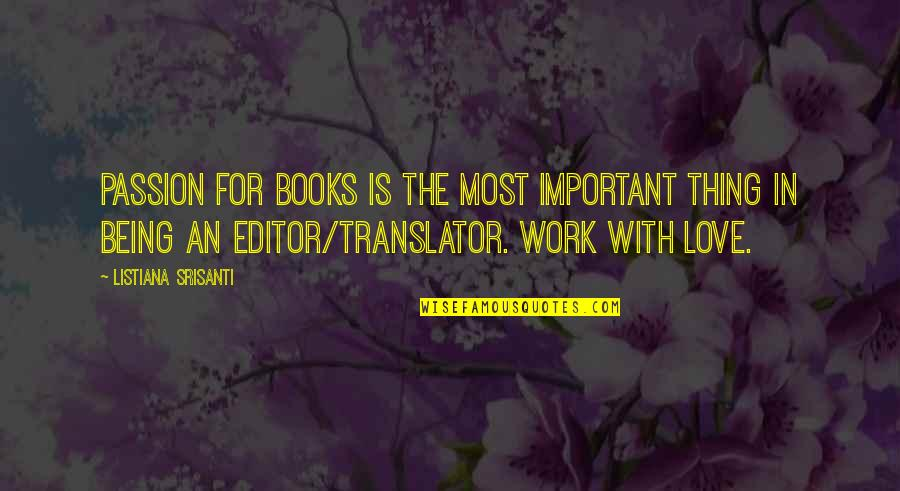 Being An Editor Quotes By Listiana Srisanti: Passion for books is the most important thing